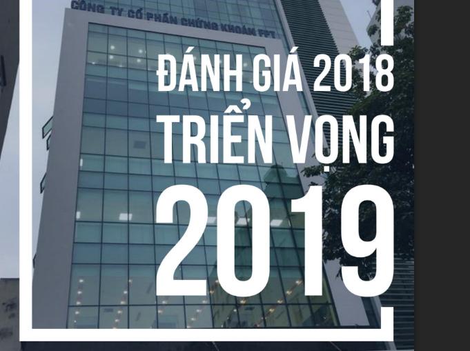 BÁO CÁO CHIẾN LƯỢC ĐẦU TƯ FPTS: ĐÁNH GIÁ 2018 -TRIỂN VỌNG 2019